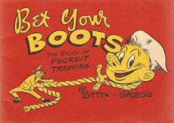 Victoria Publishing Company's Bet Your Boots: Story of Recruit Training Issue nn