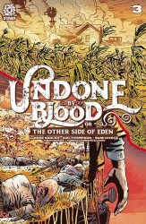 AfterShock Comics's Undone by Blood or the Other Side of Eden Issue # 3