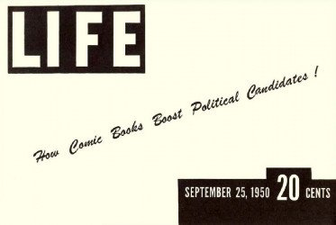 LIFE Publishing Co.'s LIFE: How Comic Books Boost Political Candidates Issue # 1