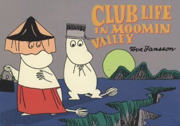 Drawn and Quarterly's Club Life In Moominvalley Soft Cover # 1