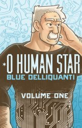 Blue Delliquanti's O Human Star Soft Cover # 1