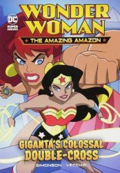 Capstone Press's Wonder Woman: Amazing Amazon - Giganta's Colossal Double-Cross Soft Cover # 1