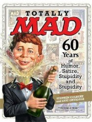 Time Inc. Books's Totally MAD: 60 Years of Humor, Satire, Stupidity and Stupidity Hard Cover # 1