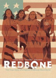 IDW Publishing's Redbone: The True Story Of A Native American Rock Band Hard Cover # 1