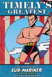 Marvel Comics's Timely's Greatest: Golden Age Sub-Mariner By Bill Everett - Pre-War Years Omnibus Hard Cover # 1b