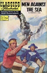Gilberton Publications's Classics Illustrated #103 - Men Against the Sea Issue # 5