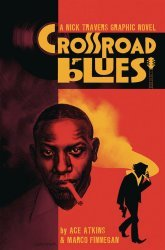 Image Comics's Crossroad Blues: A Nick Travers Graphic Novel  TPB # 1