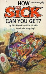 Zebra Publishing's How Sick Can You Get? Soft Cover # 8468-0032