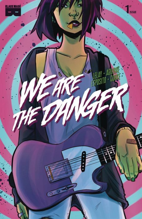 Image result for we are the danger black mask studios issue 1