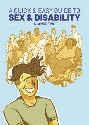 Oni Press's A Quick & Easy Guide To Sex & Disability Soft Cover # 1