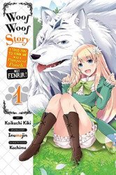 Yen Press's Woof Woof Story: I Told You to Turn Me into a Pampered Pooch, Not Fenrir Soft Cover # 1