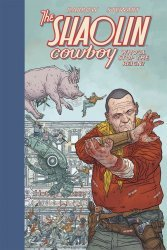 Dark Horse Comics's Shaolin Cowboy: Who'll Stop the Reign Hard Cover # 1