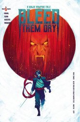 Vault Comics's Bleed Them Dry Issue # 6