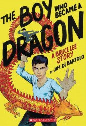 Graphix's Boy Who Became a Dragon: Bruce Lee Story  Hard Cover # 1