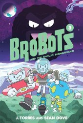 Oni Press's Brobots And The Shoujo Shenanigans Hard Cover # 1