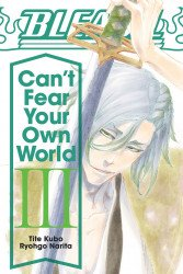 Viz Media's Bleach: Can't Fear Your Own World TPB # 3