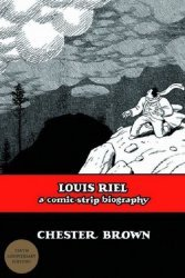 Drawn and Quarterly's Louis Riel: A Comic-Strip Biography TPB # 1b