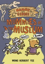 Henry Holt & Company's Hammy and Gerbee: Mummies at the Museum Soft Cover # 1