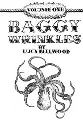 Lucy Bellwood's Baggy Wrinkles Issue # 1