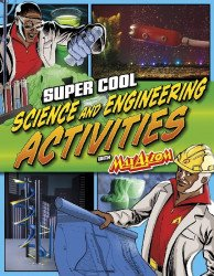 Capstone Press's Super Cool Science and Engineering Activities with Max Axiom Soft Cover # 1