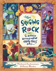 First Second Books's The Singing Rock & Other Brand-New Fairy Tales Hard Cover # 1