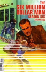 Dynamite Entertainment's The Six Million Dollar Man: Season Six (6) Issue # 5
