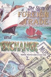 Federal Reserve Bank of New York's The Story of Foreign Trade and Exchange Issue # 1998