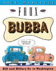 Random House Publishing Group's Faux Bubba: Bill and Hilary Go to Washington Soft Cover # 1