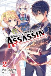 Yen Press's Worlds Finest Assassin Gets Reincarnated In Another World as an Aristocrat Soft Cover # 2