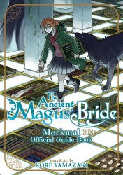 Seven Seas Entertainment's The Ancient Magus Bride: Merkmal Official Guide Book  Issue # 1