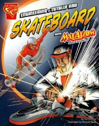 Capstone Press's Graphic Library: Engineering a Totally Rad Skateboard Soft Cover # 1