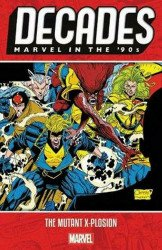 Marvel Comics's Decades: Marvel In The 90s - The Mutant X-Plosion TPB # 1