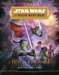 Disney LucasFilm Press's Star Wars: High Republic - A Test of Courage Hard Cover # 1