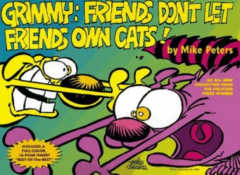 Tor Books's Grimmy: Friends Don't let Friends Own Cats! Soft Cover # 1