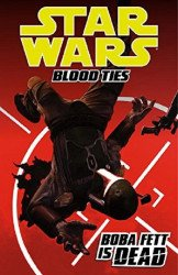 Dark Horse Comics's Star Wars: Blood Ties - Boba Fett is Dead TPB # 1