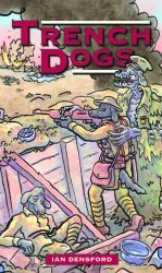 Dead Reckoning's Trench Dogs Soft Cover # 1