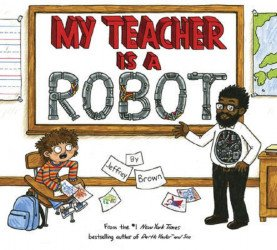 Random House Publishing Group's My Teacher is a Robot Hard Cover # 1