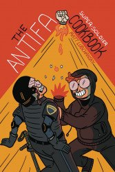 Silver Sprocket's The Antifa Super-Soldier Cookbook Soft Cover # 1