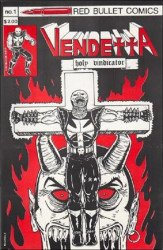 Red Bullet Comics's Vendetta: Holy Vindicator Issue # 1