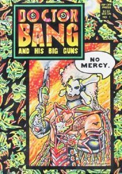 Rip Off Press's Doctor Bang and His Big Guns Issue # 1