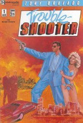 Renegade Press's Tony Bravado: Trouble Shooter Issue # 1