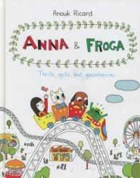 Drawn and Quarterly's Anna & Froga: Thrills, Spills and Gooseberries Hard Cover # 1