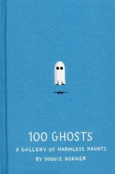 Quirk Books's 100 Ghosts: Gallery of Harmless Haunts Hard Cover # 1
