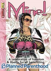 ComicMix's Mine!: A Celebration of Freedom & Liberty for All Benefiting Planned Parenthood TPB # 1