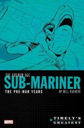 Marvel Comics's Timely's Greatest: Golden Age Sub-Mariner By Bill Everett - Pre-War Years Omnibus Hard Cover # 1