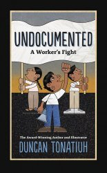Harry N. Abrams Books's Undocumented: A Worker's Fight Soft Cover # 1