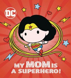 Random House Childrens Books's My Mom is a Superhero! Hard Cover # 1