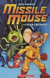 Scholastic's Missile Mouse: The Star Crusher Soft Cover # 1