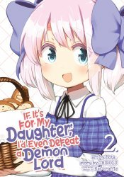 Seven Seas Entertainment's If It's For My Daughter, I'd Even Defeat A Demon Lord Soft Cover # 2