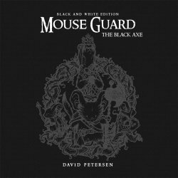 Archaia Studios Press's Mouse Guard: The Black Axe Hard Cover # 3b